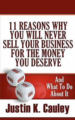 11 Reasons Why You Will Never Sell Your Business for the Money You Deserve