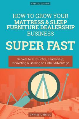 How to Grow Your Mattress & Sleep Furniture Dealership Business Super Fast