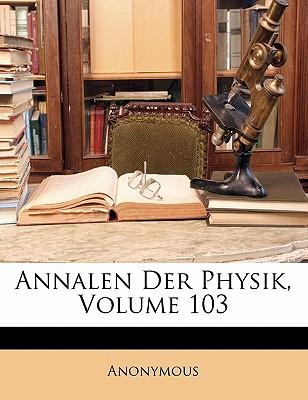 Annalen Der Physik, Volume 103