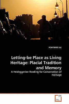 Letting-be Place as Living Heritage
