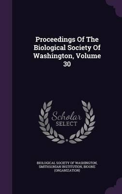 Proceedings of the Biological Society of Washington, Volume 30