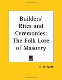 Builders' Rites and Ceremonies