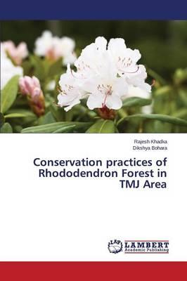Conservation practices of Rhododendron Forest in TMJ Area
