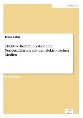 Effektive Kommunikation und Personalführung mit den elektronischen Medien