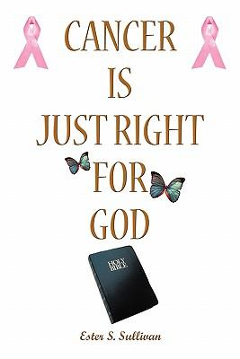 Cancer Is Just Right for God