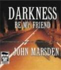 Darkness Be My Frien...