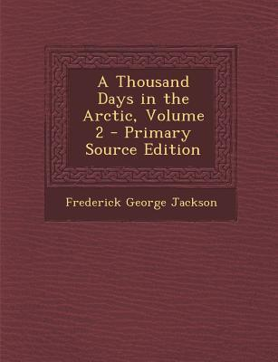 Thousand Days in the Arctic, Volume 2