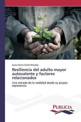 Resiliencia del adulto mayor autovalente y factores relacionados