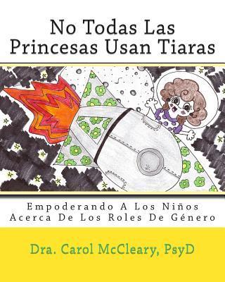 No Todas Las Princesas Usan Tiaras