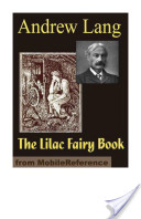 The Lilac Fairy Book (Mobi Classics)