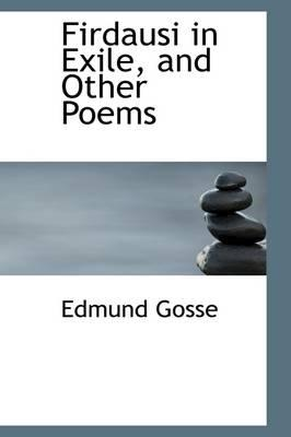 Firdausi in Exile, and Other Poems