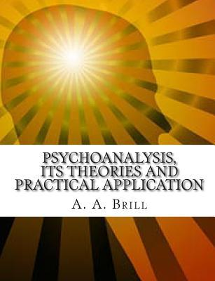 Psychoanalysis Its Theories and Practical Application