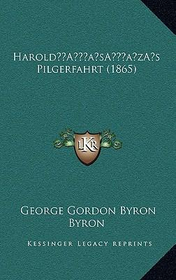 Harolda Acentsacentsa A-Acentsa Acentss Pilgerfahrt (1865)
