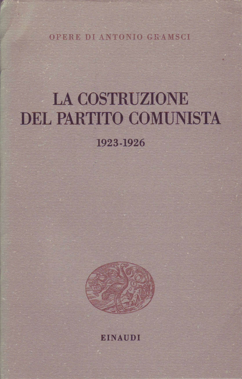 La costruzione del Partito Comunista