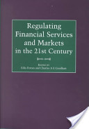 Regulating Financial Services and Markets in the Twenty First Century