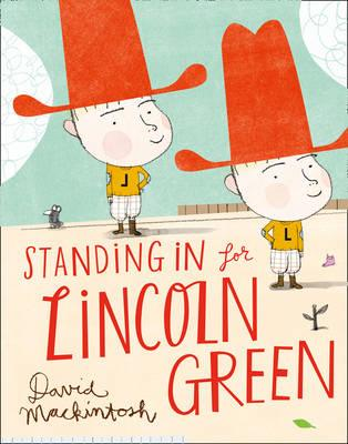 Standing in for Lincoln Green