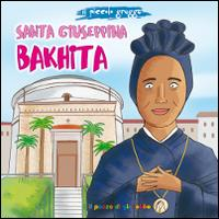 Santa Giuseppina Bakhita. Il piccolo gregge