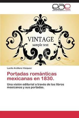 Portadas románticas mexicanas  en 1830.