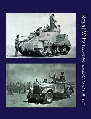 Royal Wiltsthe History of the Royal Wiltshire Yeomanry 1920-1945