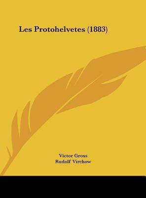 Les Protohelvetes (1883)