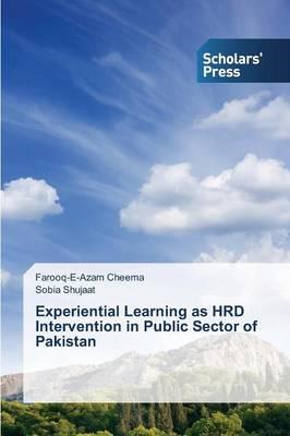 Experiential Learning as HRD Intervention in Public Sector of Pakistan