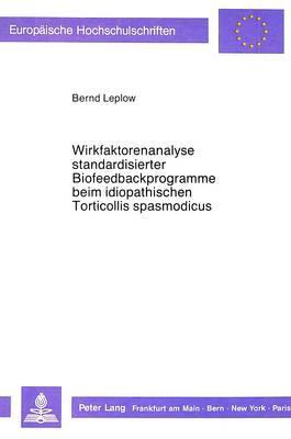 Wirkfaktorenanalyse standardisierter Biofeedbackprogramme beim idiopathischen Torticollis spasmodicus