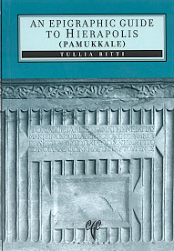 An Epigraphic Guide to Hierapolis (Pamukkale)
