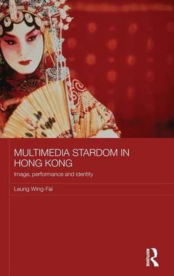 Multimedia Stardom in Hong Kong