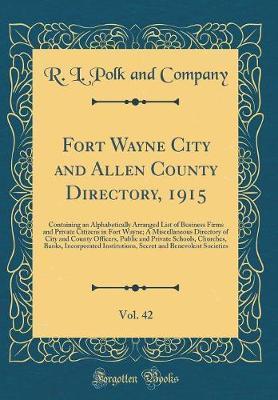 Fort Wayne City and Allen County Directory, 1915, Vol. 42