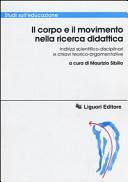 Il corpo e il movimento nella ricerca didattica. Indirizzi scientifico-disciplinari e chiavi teorico-argomentative