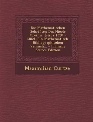 Die Mathematischen Schriften Des Nicole Oresme