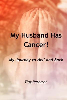 My Husband Has Cancer!