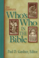 The Complete Who's Who in the Bible