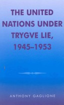 United Nations Under Trygve Lie, 1945-1953