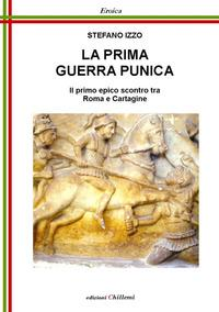 La Prima Guerra Punica. Il primo epico scontro tra Roma e Cartagine