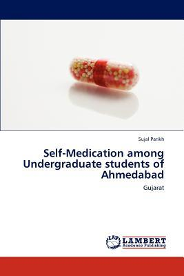 Self-Medication among Undergraduate students of Ahmedabad