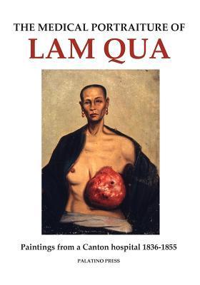 The Medical Portraiture of Lam Qua