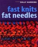 Fast Knits Fat Needles