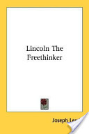 Lincoln The Freethinker