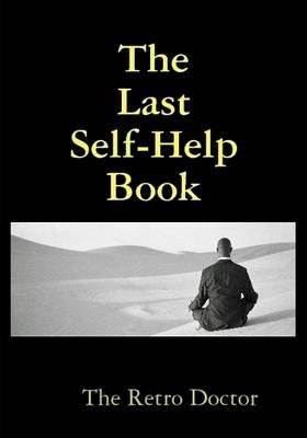The Last Self-Help Book