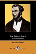 The Felon's Track; Or, History of the Attempted Outbreak in Ireland (Illustrated Edition) (Dodo Press)