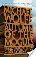 Autumn of the Moguls