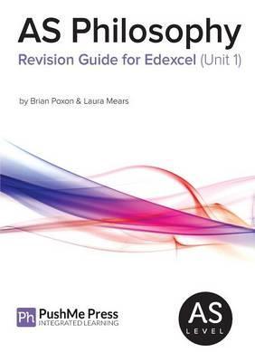 AS Philosophy Revision Guide for EdExcel (Unit 1)