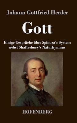 Gott. Einige Gespräche über Spinoza's System nebst Shaftesbury's Naturhymnus