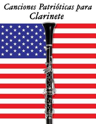 Canciones Patrióticas para Clarinete/Patriotic Songs for Clarinet