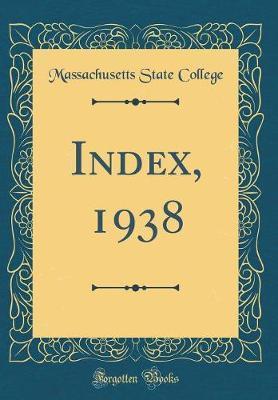 Index, 1938 (Classic Reprint)
