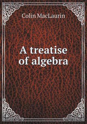 A Treatise of Algebra