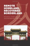 Remote Homeland, Recovered Borderland