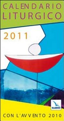 Calendario liturgico 2011. Con l'Avvento 2010