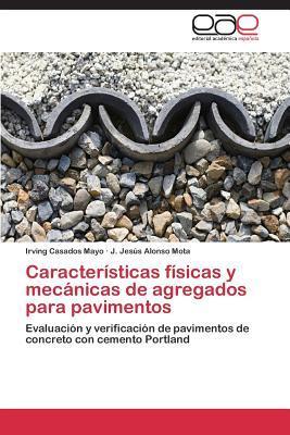Características físicas y mecánicas de agregados para pavimentos